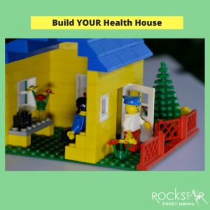Build YOUR Health House