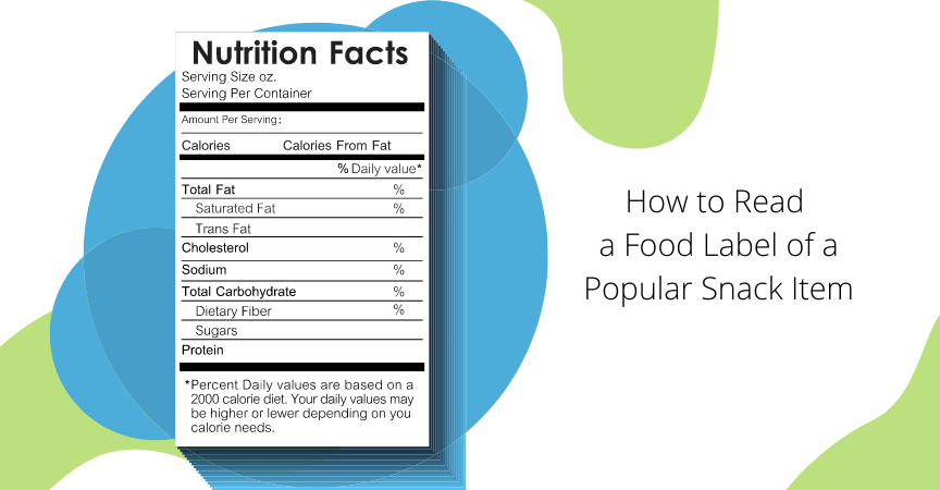 How To Read a Popular Food Snack Label