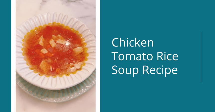 Chicken Tomato Rice Soup Recipe