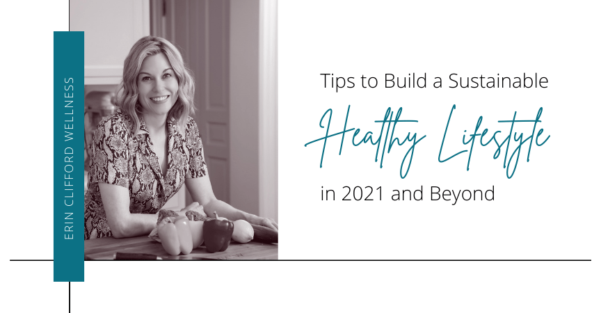 Tips to Build a Sustainable Healthy Lifestyle in 2021