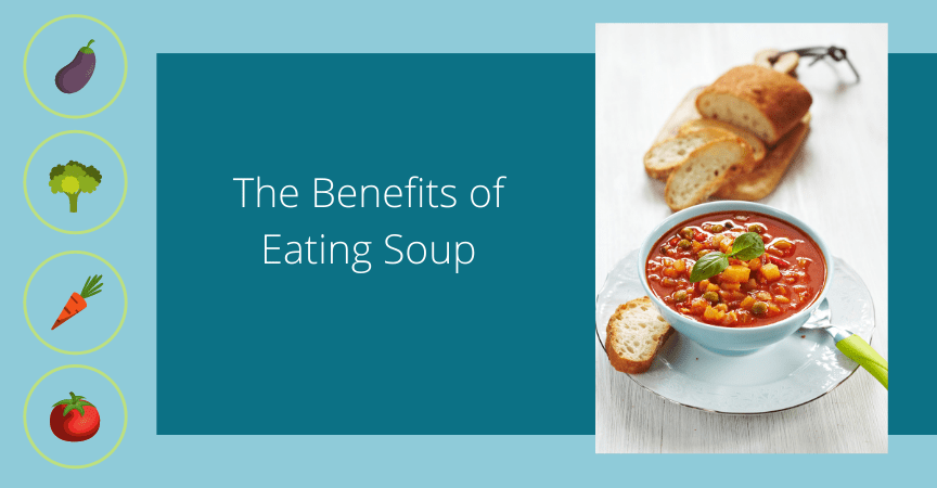 The Benefits of Eating Soup