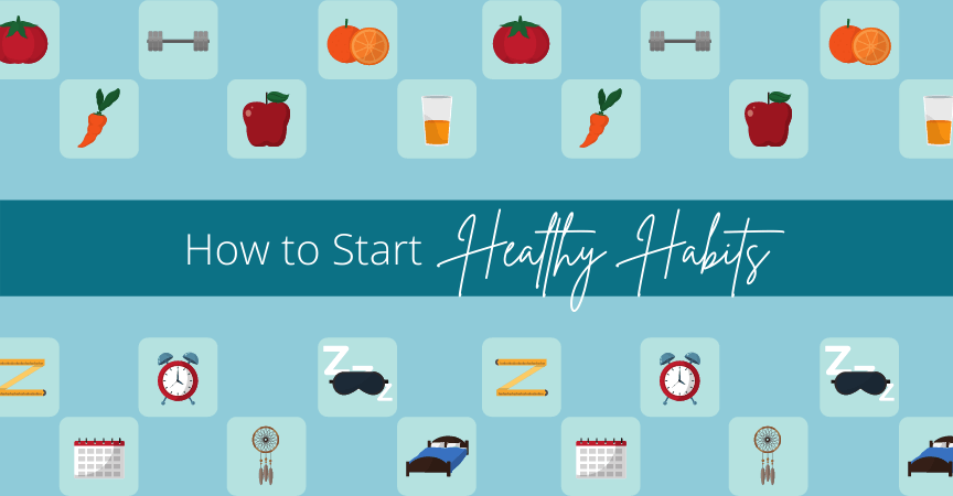 How to Start Healthy Habits