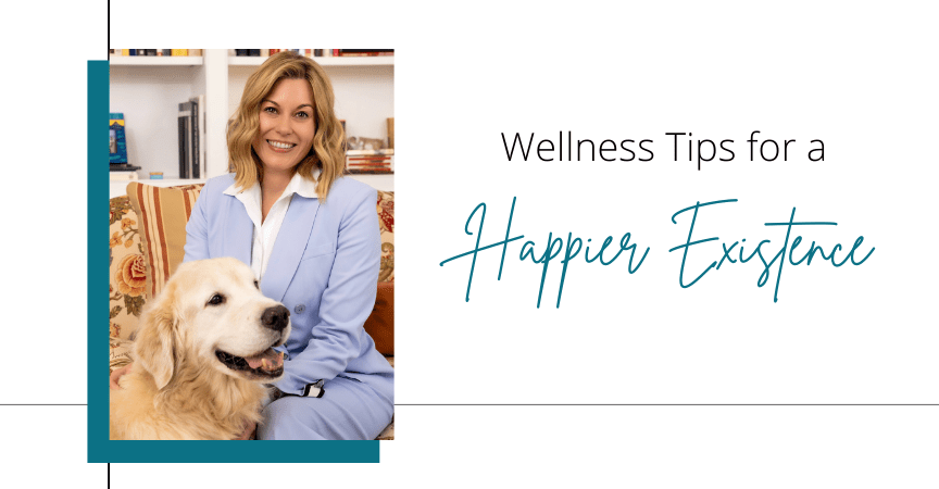 Wellness Tips for a Happier Existence