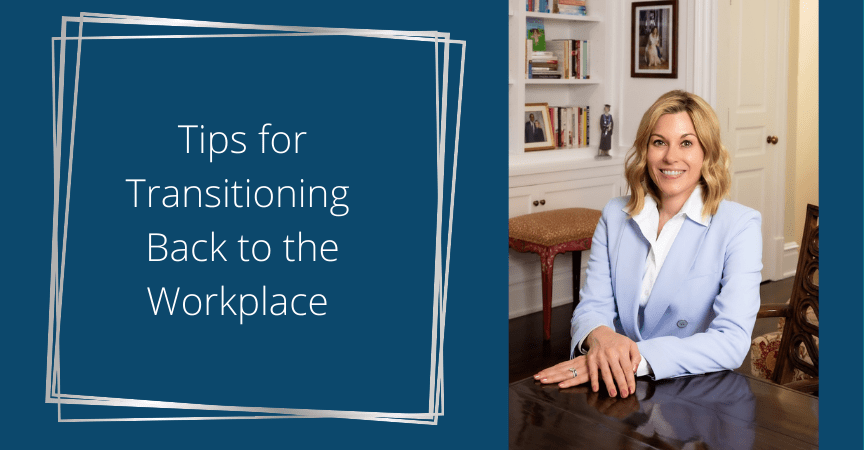 Tips for Transitioning Back to the Workplace