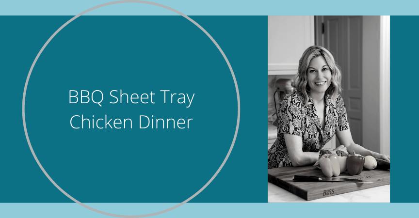 BBQ Sheet Tray Chicken Dinner Recipe