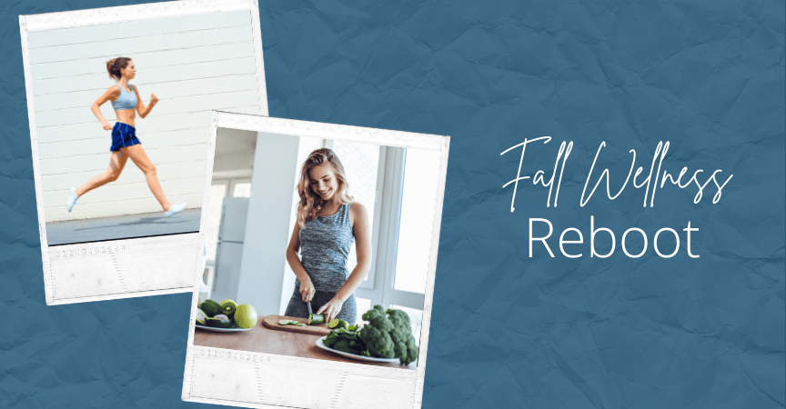 Fall Wellness Mind and Body Reboot